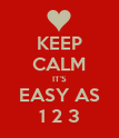 KEEP CALM IT'S EASY AS 1 2 3 - Personalised Poster large