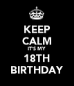 KEEP CALM IT'S MY 18TH BIRTHDAY - Personalised Poster large