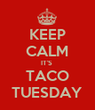 KEEP CALM IT'S  TACO TUESDAY - Personalised Poster large