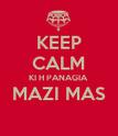 KEEP CALM KI H PANAGIA MAZI MAS  - Personalised Poster large