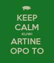 KEEP CALM KUWI ARTINE  OPO TO - Personalised Poster large