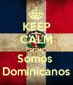KEEP CALM Porque   Somos  Dominicanos - Personalised Poster large