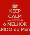 KEEP CALM que EU TENHO o MELHOR MARIDO do Mundo! - Personalised Poster large