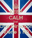 KEEP CALM Que  One Direction Viene a RD - Personalised Poster large