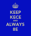 KEEP KECE AND ALWAYS 8E - Personalised Poster large