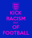 KICK RACISM OUT OF FOOTBALL - Personalised Poster large