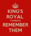 KING'S ROYAL  YORKERS REMEMBER THEM - Personalised Poster large