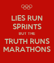 LIES RUN SPRINTS BUT THE TRUTH RUNS MARATHONS - Personalised Poster large
