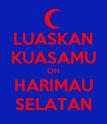 LUASKAN KUASAMU OH HARIMAU SELATAN - Personalised Poster large
