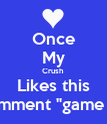 "Once My Crush Likes this I'll comment ""game over"" - Personalised Poster large"