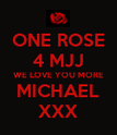 ONE ROSE 4 MJJ WE LOVE YOU MORE MICHAEL XXX - Personalised Poster large