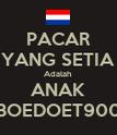 PACAR YANG SETIA Adalah ANAK BOEDOET900 - Personalised Poster large