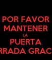 POR FAVOR MANTENER LA  PUERTA CERRADA GRACIAS - Personalised Poster large