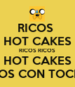RICOS  HOT CAKES RICOS RICOS HOT CAKES RICOS CON TOCINO - Personalised Poster large