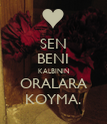 SEN BENI KALBININ ORALARA KOYMA. - Personalised Large Wall Decal