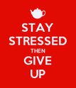 STAY STRESSED THEN GIVE UP - Personalised Poster large