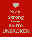 Stay  Strong Because  you're UNBROKEN - Personalised Poster large