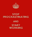 STOP PROCRASTINATING AND START WORKING - Personalised Poster large