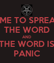 TIME TO SPREAD THE WORD AND THE WORD IS PANIC - Personalised Poster large