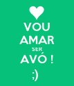VOU AMAR SER AVÓ ! ;)  - Personalised Poster large