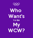 Who  Want's To Be My WCW? - Personalised Poster large