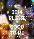 2014 PLEASE BE GOOD TO ME - Personalised Tea Towel: Premium
