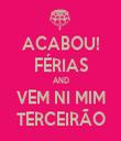 ACABOU! FÉRIAS AND VEM NI MIM TERCEIRÃO - Personalised Tea Towel: Premium