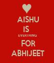 AISHU IS   EVERTHING  FOR  ABHIJEET - Personalised Tea Towel: Premium