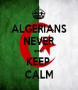 ALGERIANS NEVER ever KEEP  CALM - Personalised Tea Towel: Premium