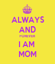 ALWAYS AND FOREVER I AM  MOM - Personalised Tea Towel: Premium