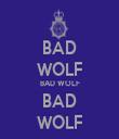 BAD WOLF BAD WOLF BAD WOLF - Personalised Tea Towel: Premium