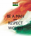 BE A MAN AND  RESPECT WOMEN - Personalised Tea Towel: Premium