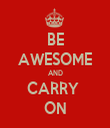 BE AWESOME AND CARRY  ON - Personalised Tea Towel: Premium