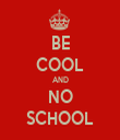 BE COOL AND NO SCHOOL - Personalised Tea Towel: Premium