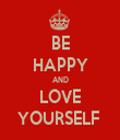 BE HAPPY AND LOVE YOURSELF  - Personalised Tea Towel: Premium