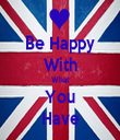 Be Happy With What You Have - Personalised Tea Towel: Premium