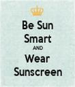 Be Sun Smart AND Wear Sunscreen - Personalised Tea Towel: Premium