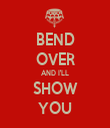 BEND OVER AND I'LL SHOW YOU - Personalised Tea Towel: Premium
