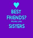BEST  FRIENDS? MORE LIKE SISTERS  - Personalised Tea Towel: Premium