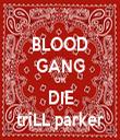 BLOOD GANG OR DIE triLL parker - Personalised Tea Towel: Premium