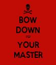 BOW DOWN TO YOUR MASTER - Personalised Tea Towel: Premium