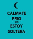 CALMATE FRIO QUE ESTOY SOLTERA - Personalised Tea Towel: Premium