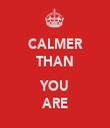 CALMER THAN  YOU ARE - Personalised Tea Towel: Premium