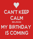 CAN'T KEEP CALM BECAUSE MY BIRTHDAY  IS COMING - Personalised Tea Towel: Premium