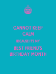 CANNOT KEEP CALM BECAUSE IT'S MY BEST FRIEND'S BIRTHDAY MONTH - Personalised Tea Towel: Premium