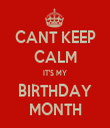 CANT KEEP CALM IT'S MY BIRTHDAY MONTH - Personalised Tea Towel: Premium