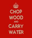 CHOP WOOD AND CARRY WATER - Personalised Tea Towel: Premium