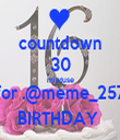 countdown 30 mintuse for .@meme_257 BIRTHDAY  - Personalised Tea Towel: Premium