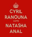 CYRIL RANOUNA LOVE NATASHA ANAL - Personalised Tea Towel: Premium