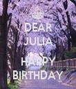 DEAR JULIA  HAPPY BIRTHDAY - Personalised Tea Towel: Premium